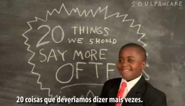 video garoto lista 20 coisas que deveriam ser ditas